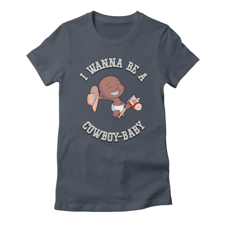 Cowboy-Baby Women's T-Shirt by boxset's Artist Shop