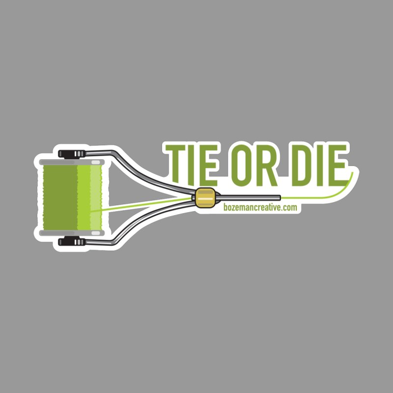 Tie or Die by Bozeman Creatives's Artist Shop