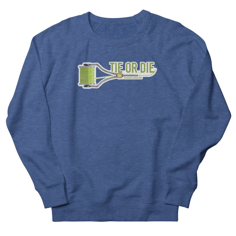 Tie or Die Women's French Terry Sweatshirt by Bozeman Creatives's Artist Shop
