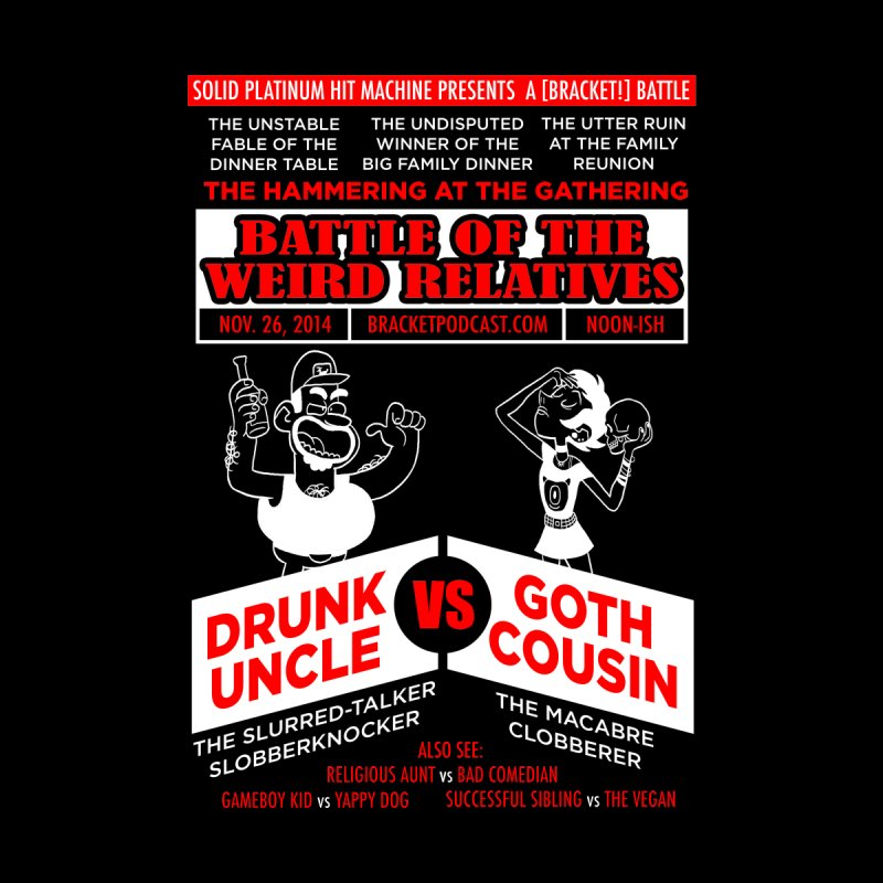Battle of the Weird Relatives   by [BRACKET!] T-Shirt Emporium