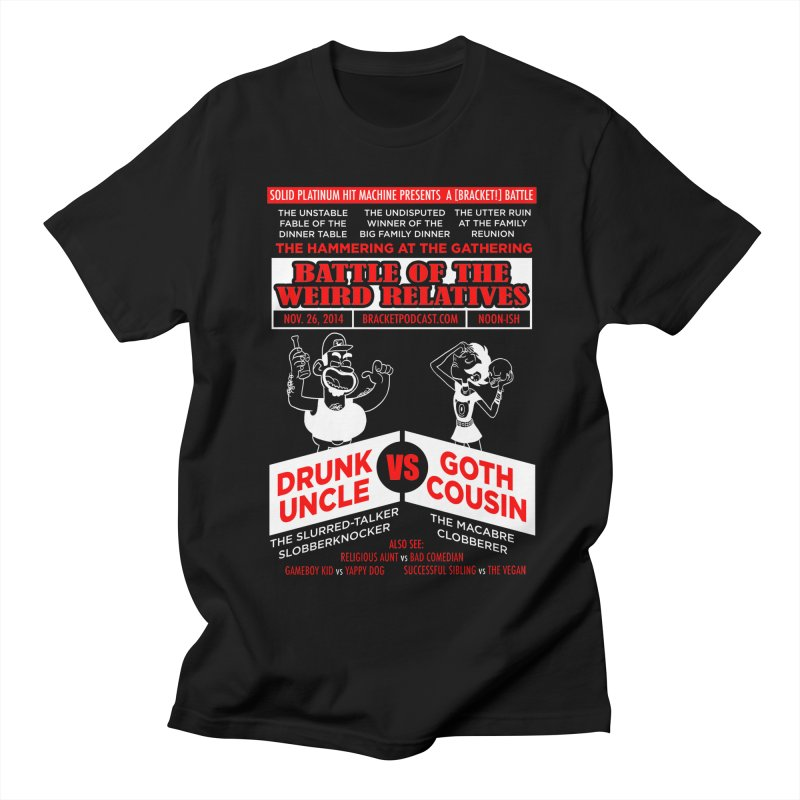Battle of the Weird Relatives Men's Regular T-Shirt by [BRACKET!] T-Shirt Emporium