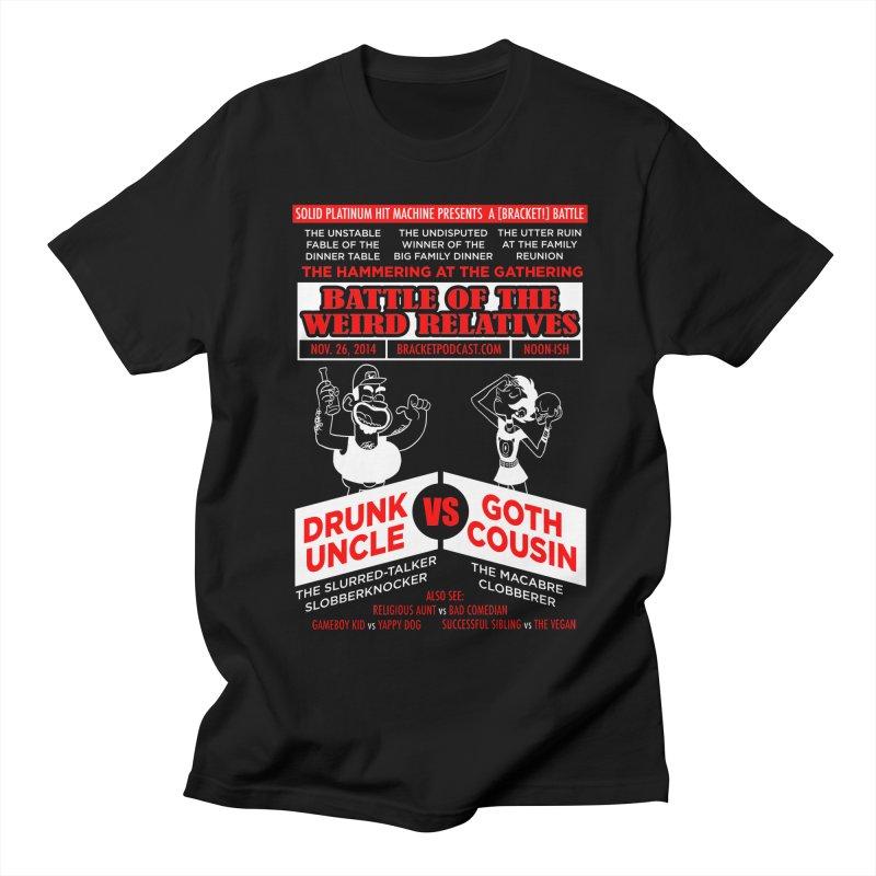 Battle of the Weird Relatives Men's Regular T-Shirt by [BRACKET!] T-Shirt Emporium