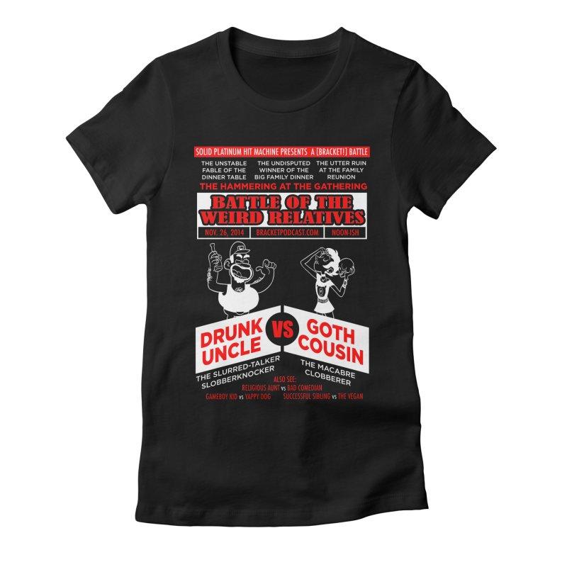 Battle of the Weird Relatives Women's Fitted T-Shirt by [BRACKET!] T-Shirt Emporium