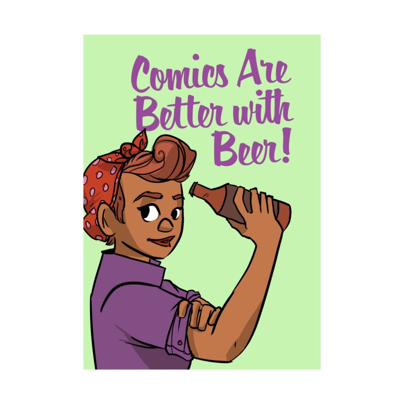 Comics Are Better with Beer by Brain Cloud Comics' Artist Shop for Cool T's