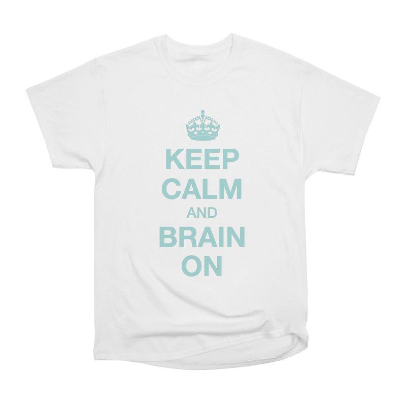 Keep Calm Women's T-Shirt by Brain Injury Services Shop