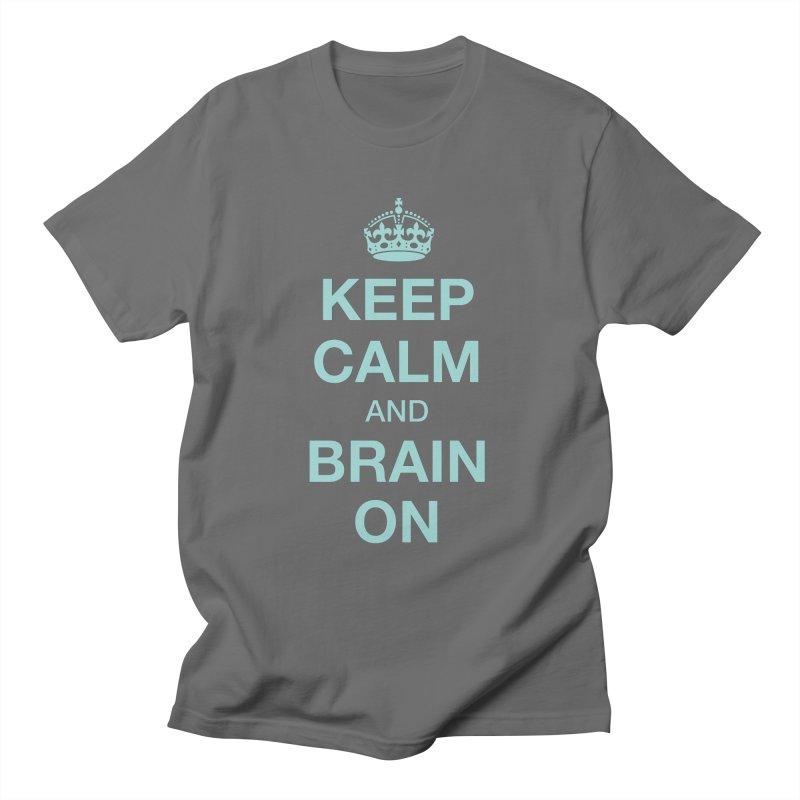Keep Calm Men's T-Shirt by Brain Injury Services Shop