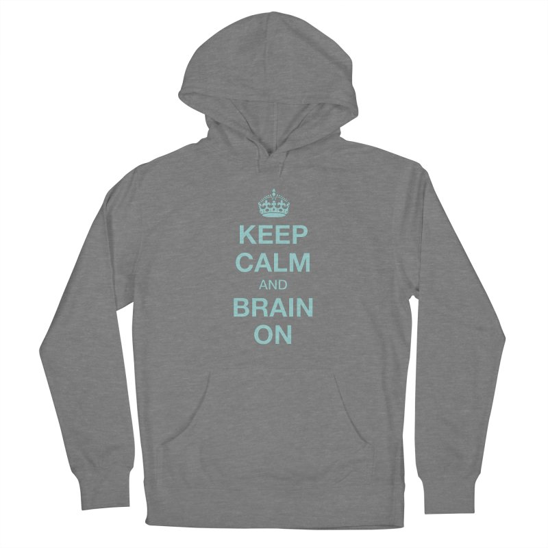 Keep Calm Women's Pullover Hoody by Brain Injury Services Shop
