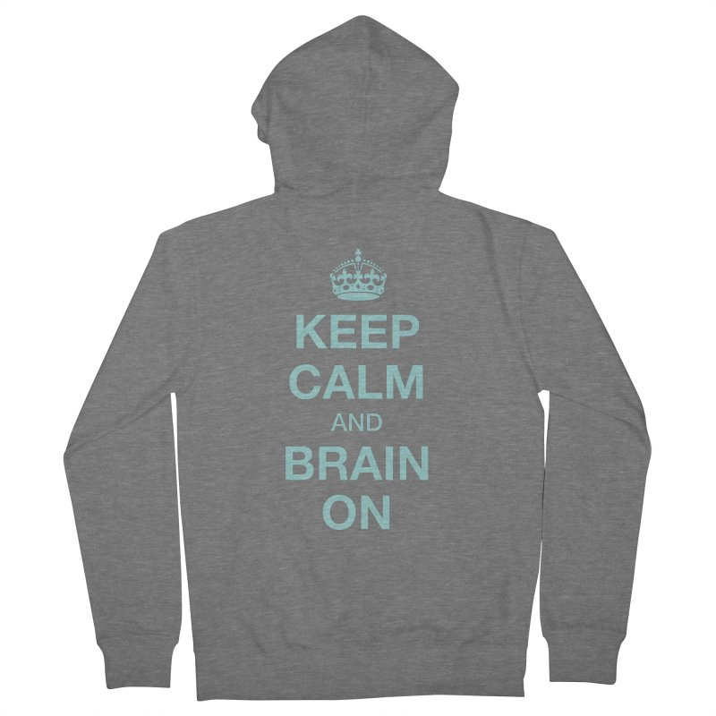 Keep Calm Women's Zip-Up Hoody by Brain Injury Services Shop