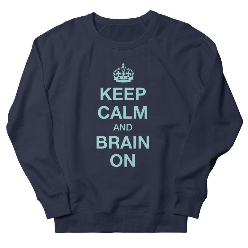 Keep Calm Women's Sweatshirt by Brain Injury Services Shop