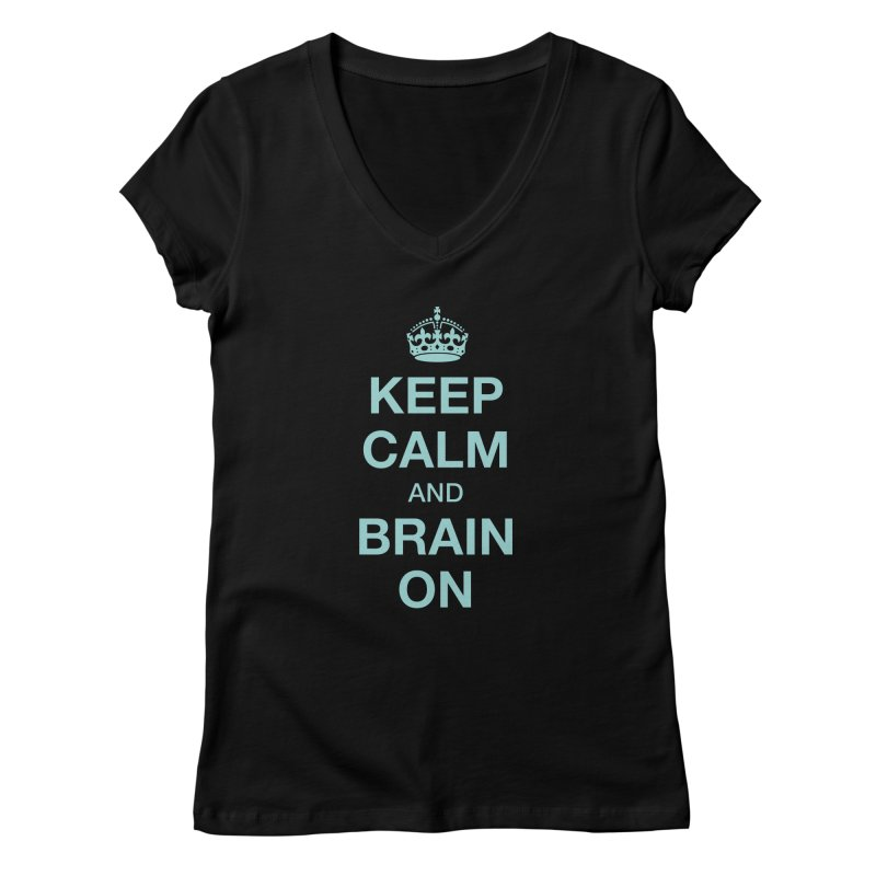 Keep Calm Women's V-Neck by Brain Injury Services Shop