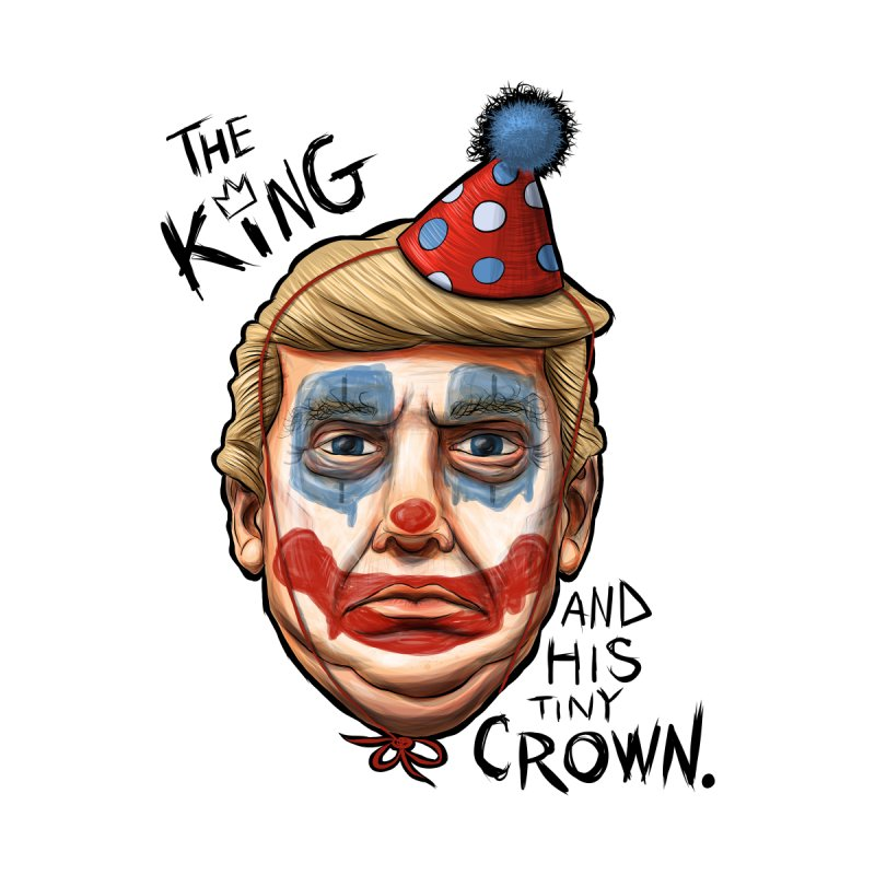 King Clown Trump in  by brandongarrison's Artist Shop