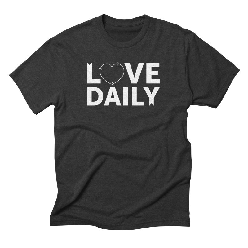 Love Daily— white text in Men's Triblend T-Shirt Heather Onyx by brandongarrison's Artist Shop