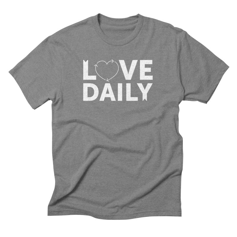 Love Daily— white text Men's  by brandongarrison's Artist Shop