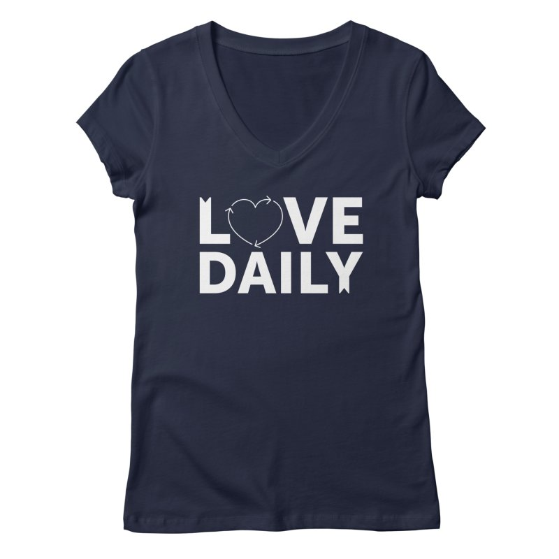Love Daily— white text Women's Regular V-Neck by brandongarrison's Artist Shop