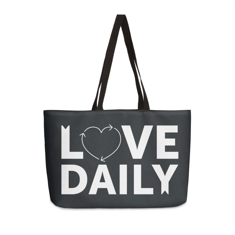Love Daily— white text Accessories Weekender Bag Bag by brandongarrison's Artist Shop