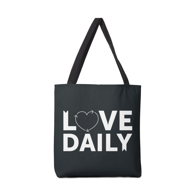 Love Daily— white text Accessories Bag by brandongarrison's Artist Shop