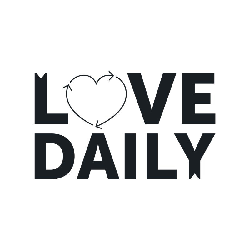 Love Daily- black text Men's T-Shirt by brandongarrison's Artist Shop