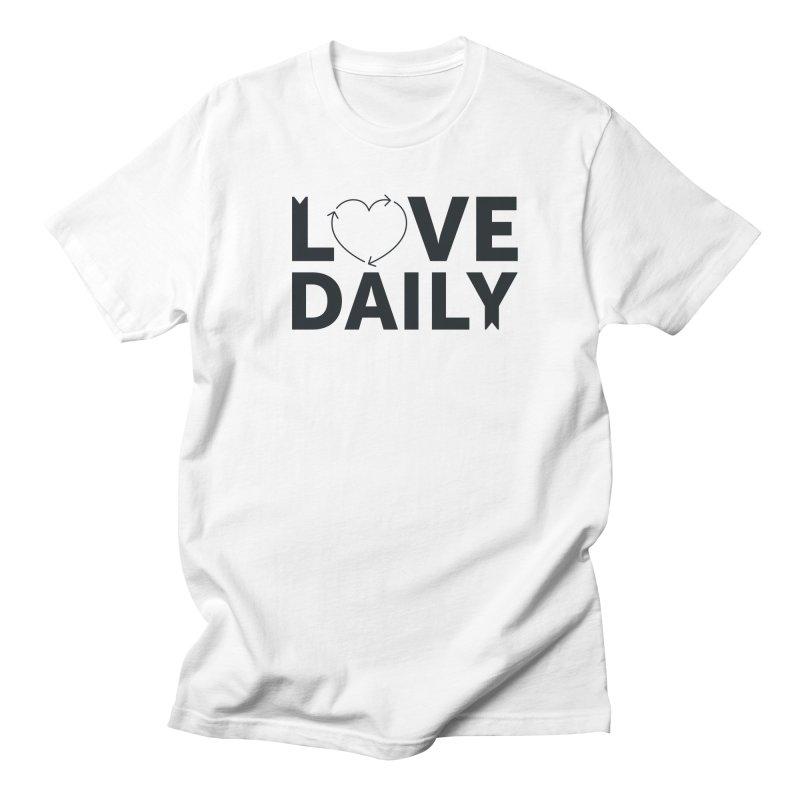 Love Daily- black text Men's T-Shirt by brandongarrison's Artist Shop