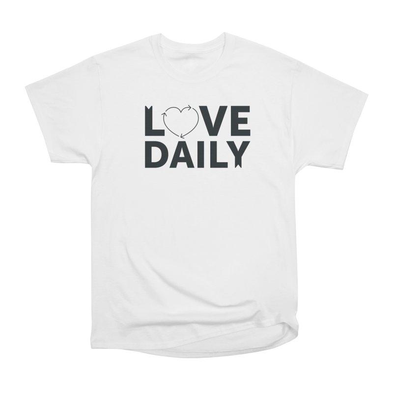 Love Daily- black text Men's Classic T-Shirt by brandongarrison's Artist Shop