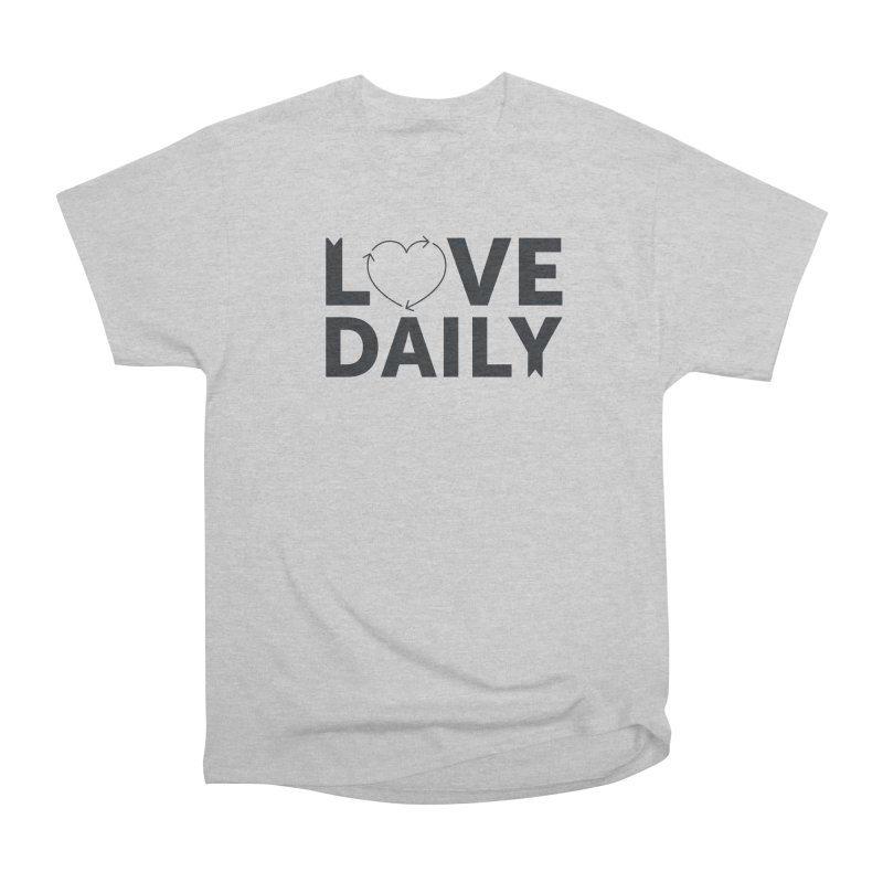 Love Daily- black text Women's Heavyweight Unisex T-Shirt by brandongarrison's Artist Shop