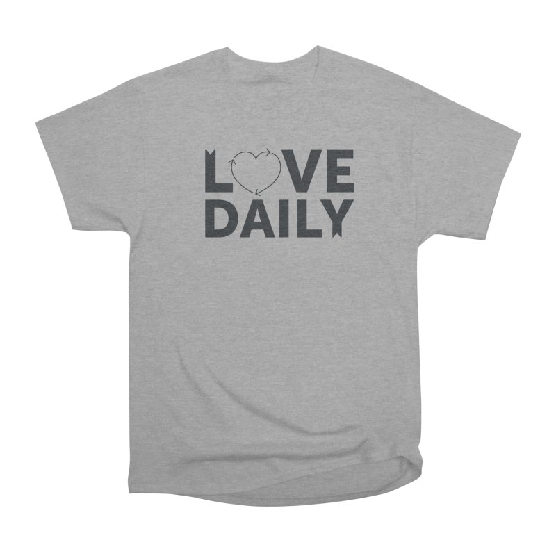 Love Daily- black text Men's Heavyweight T-Shirt by brandongarrison's Artist Shop