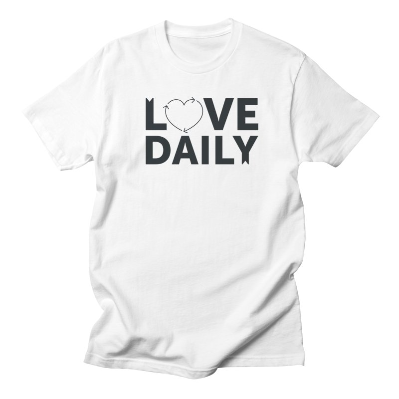 Love Daily- black text Men's Regular T-Shirt by brandongarrison's Artist Shop
