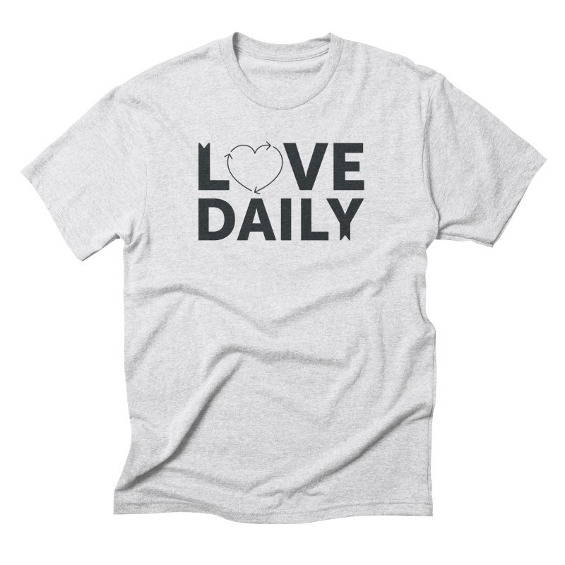 Love Daily- black text Men's Triblend T-Shirt by brandongarrison's Artist Shop