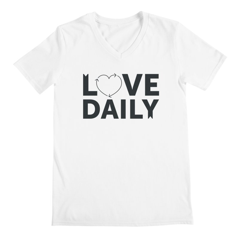 Love Daily- black text Men's Regular V-Neck by brandongarrison's Artist Shop