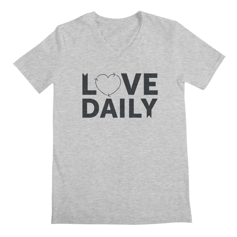 Love Daily- black text Men's V-Neck by brandongarrison's Artist Shop