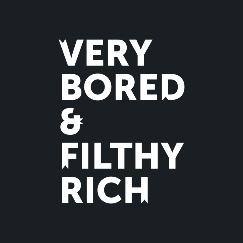 The Very Bored Rich— white text Accessories Phone Case by brandongarrison's Artist Shop