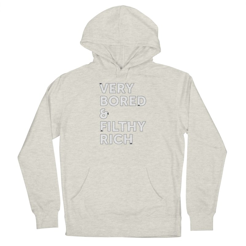 The Very Bored Rich— outlined text Women's French Terry Pullover Hoody by brandongarrison's Artist Shop