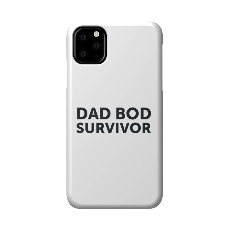 Dad Bod Survivor-In Black Accessories Phone Case by brandongarrison's Artist Shop