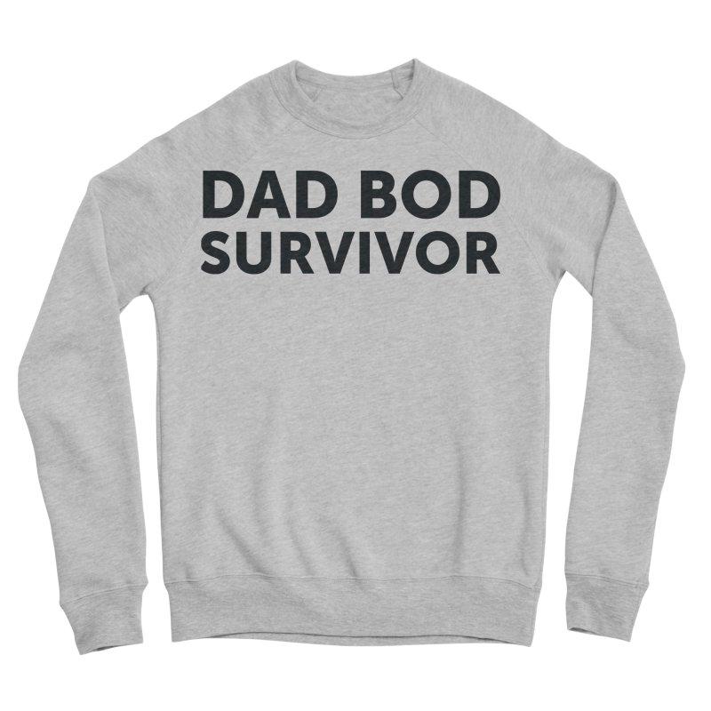 Dad Bod Survivor-In Black Men's Sweatshirt by brandongarrison's Artist Shop
