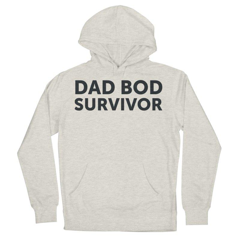 Dad Bod Survivor-In Black Women's Pullover Hoody by brandongarrison's Artist Shop