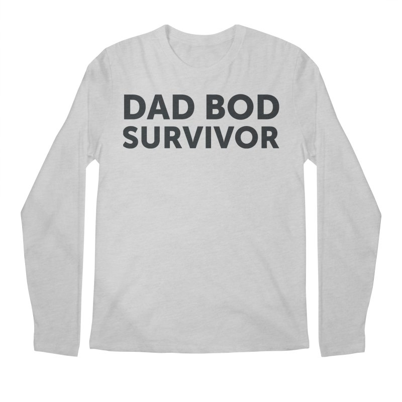 Dad Bod Survivor-In Black Men's Regular Longsleeve T-Shirt by brandongarrison's Artist Shop
