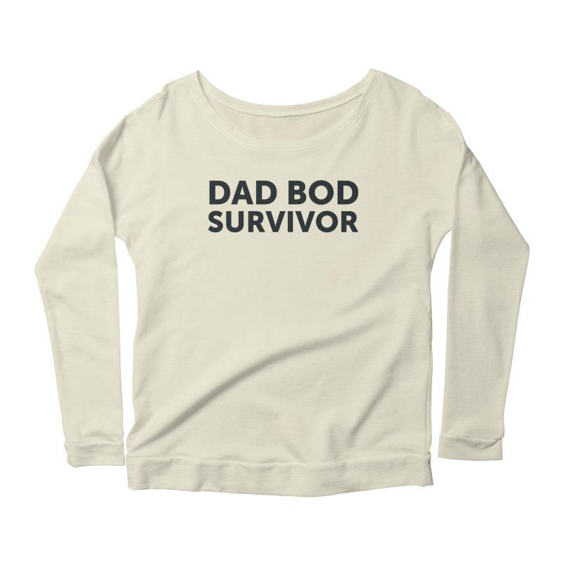 Dad Bod Survivor-In Black Women's Scoop Neck Longsleeve T-Shirt by brandongarrison's Artist Shop