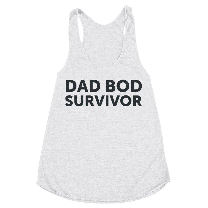 Dad Bod Survivor-In Black Women's Tank by brandongarrison's Artist Shop