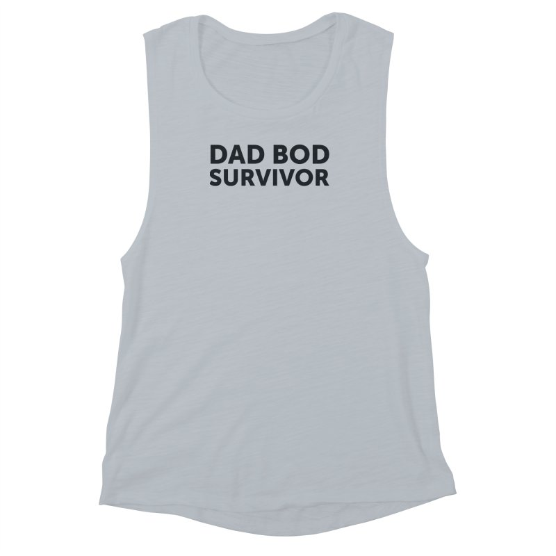 Dad Bod Survivor-In Black Women's Muscle Tank by brandongarrison's Artist Shop