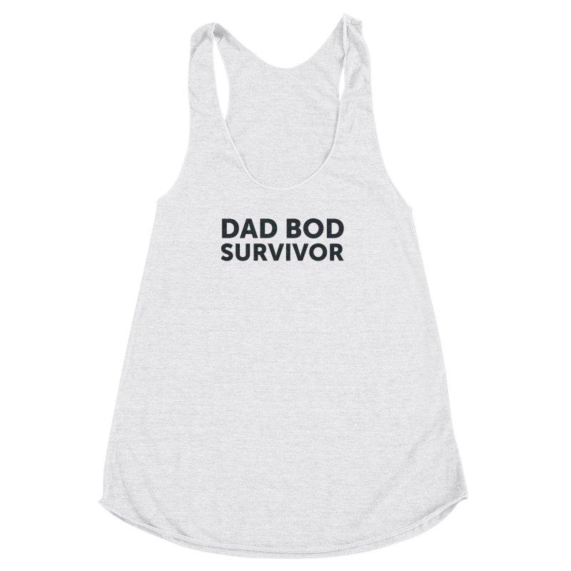Dad Bod Survivor-In Black Women's Racerback Triblend Tank by brandongarrison's Artist Shop