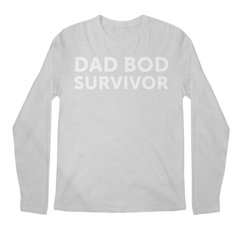 Dad Bod Survivor-In White Men's Regular Longsleeve T-Shirt by brandongarrison's Artist Shop