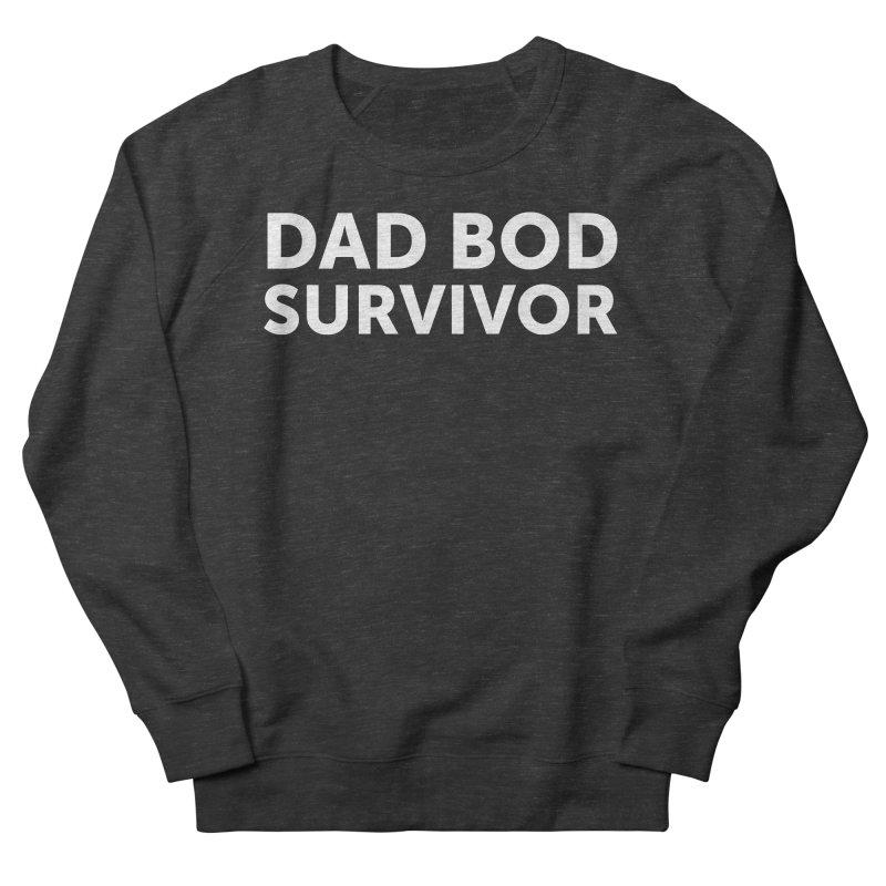 Dad Bod Survivor-In White Women's French Terry Sweatshirt by brandongarrison's Artist Shop