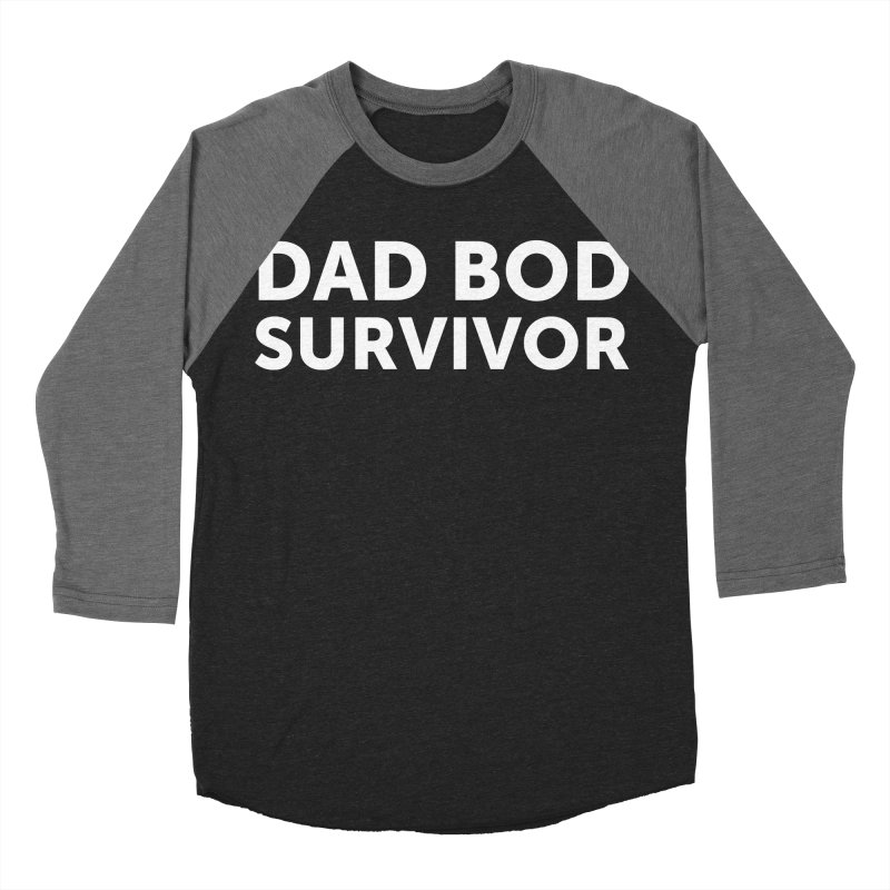 Dad Bod Survivor-In White Women's Baseball Triblend Longsleeve T-Shirt by brandongarrison's Artist Shop