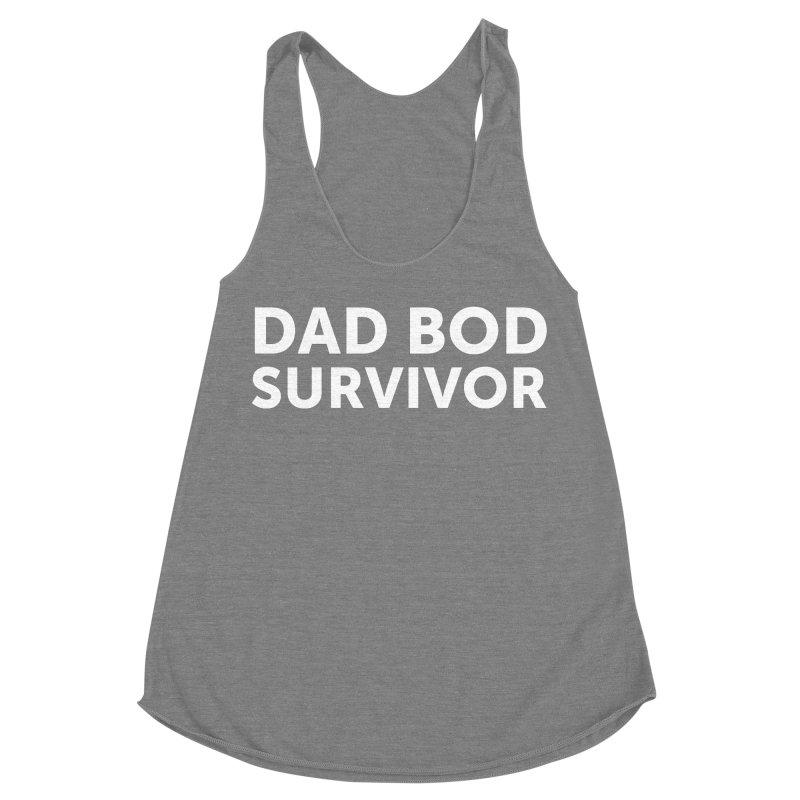 Dad Bod Survivor-In White Women's Tank by brandongarrison's Artist Shop