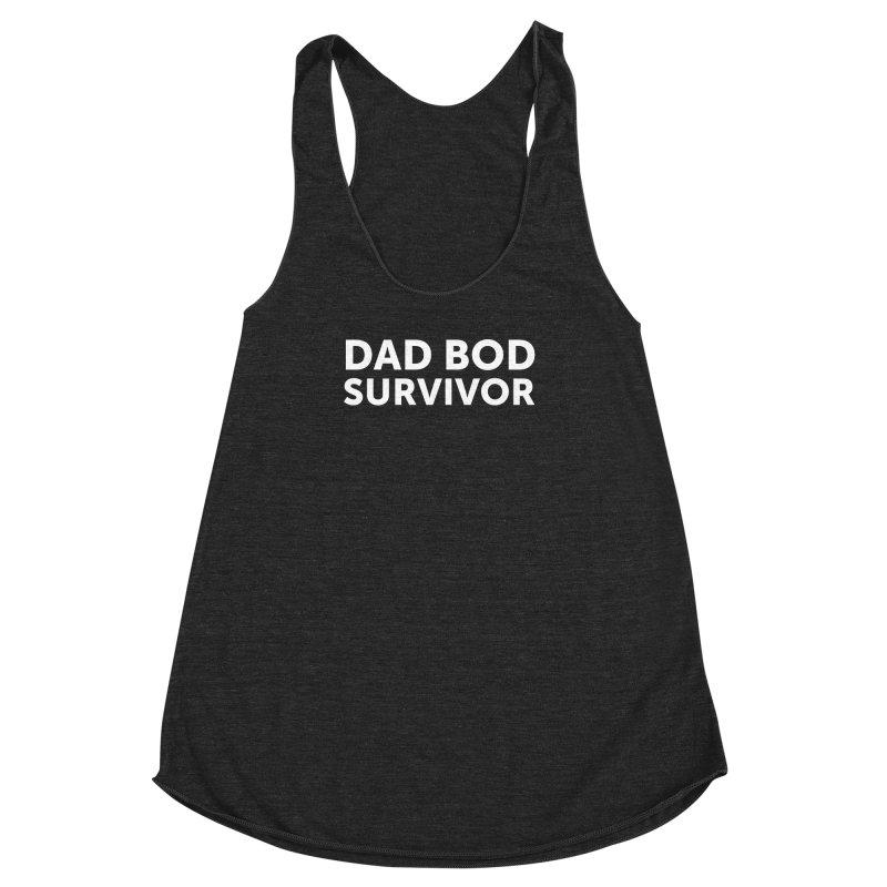 Dad Bod Survivor-In White Women's Racerback Triblend Tank by brandongarrison's Artist Shop