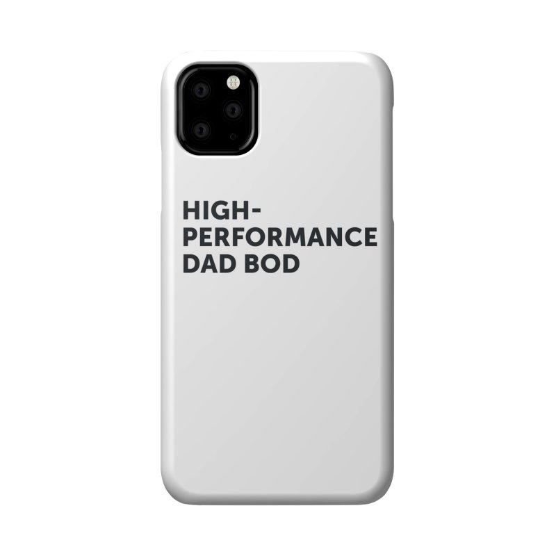 High Performance Dad Bod-In Black Accessories Phone Case by brandongarrison's Artist Shop
