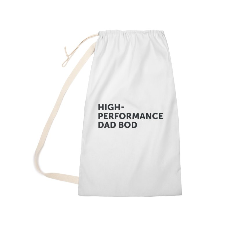 High Performance Dad Bod-In Black Accessories Laundry Bag Bag by brandongarrison's Artist Shop