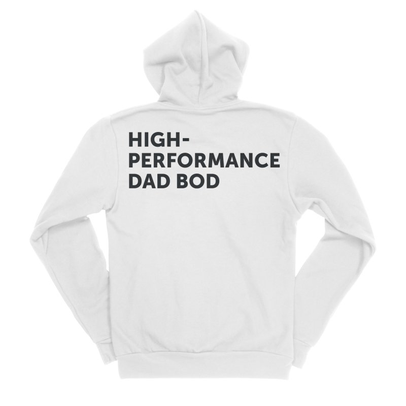 High Performance Dad Bod-In Black Men's Zip-Up Hoody by brandongarrison's Artist Shop