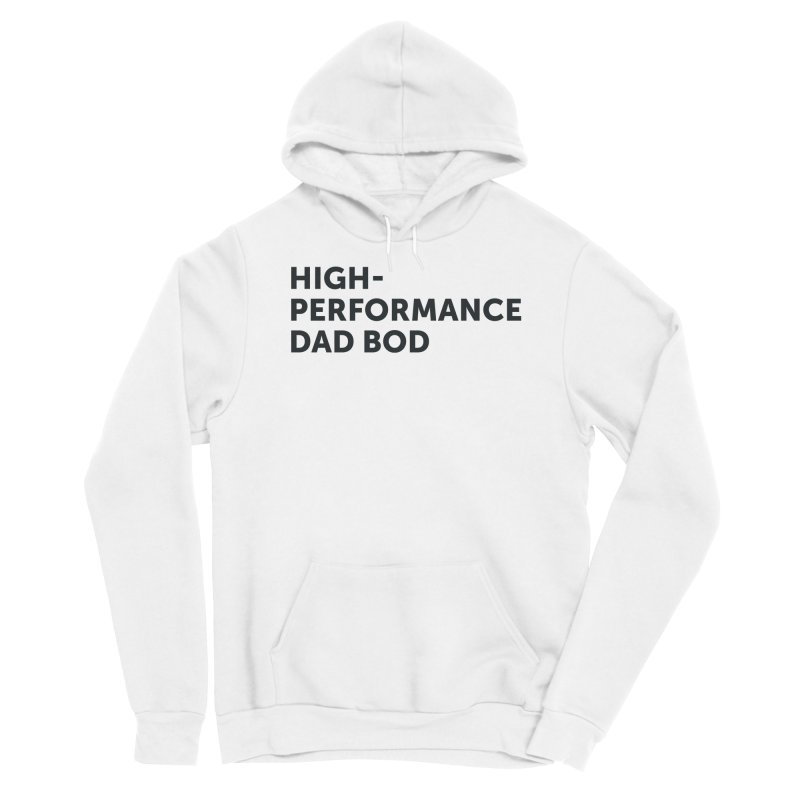 High Performance Dad Bod-In Black Women's Pullover Hoody by brandongarrison's Artist Shop