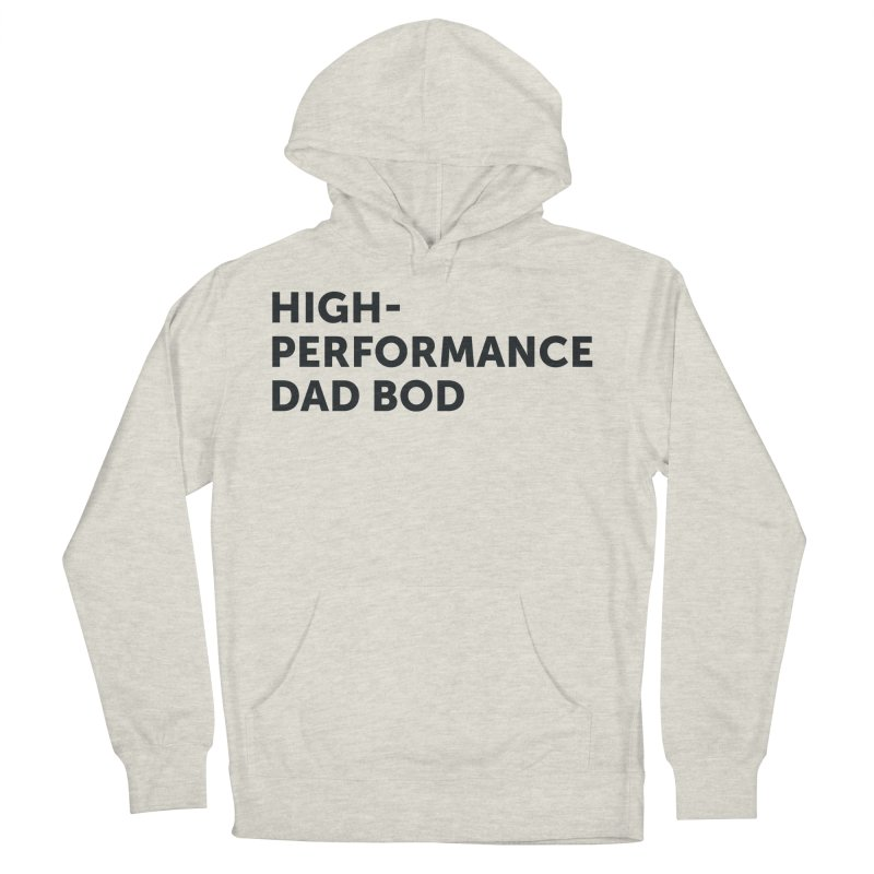 High Performance Dad Bod-In Black Women's French Terry Pullover Hoody by brandongarrison's Artist Shop
