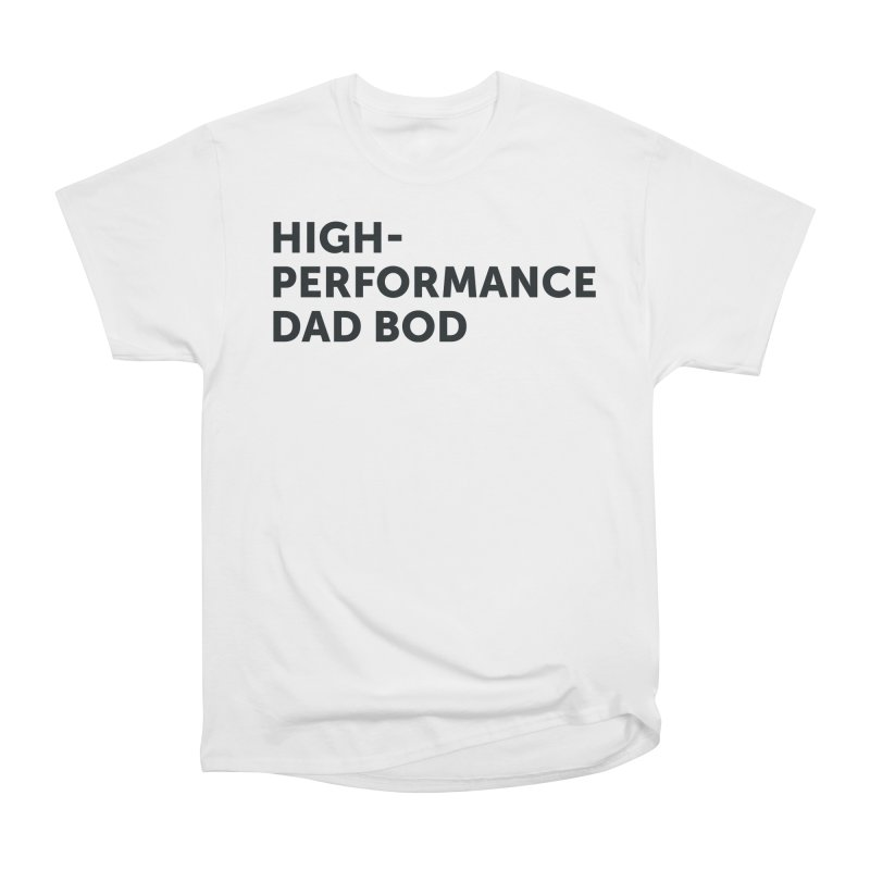 High Performance Dad Bod-In Black Men's Heavyweight T-Shirt by brandongarrison's Artist Shop